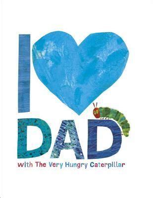 love dad    hungry caterpillar  eric carle