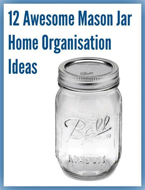 Mason Jar Home Organisation  Mums Make Lists