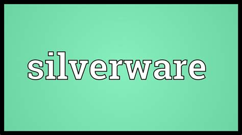 meaning silverware