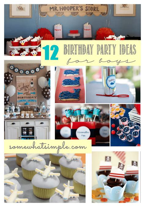 Birthday Party Ideas For Boys  Somewhat Simple