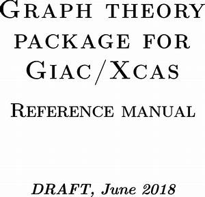 Graph Theory Package For Giac  Xcas Graphtheory User Manual