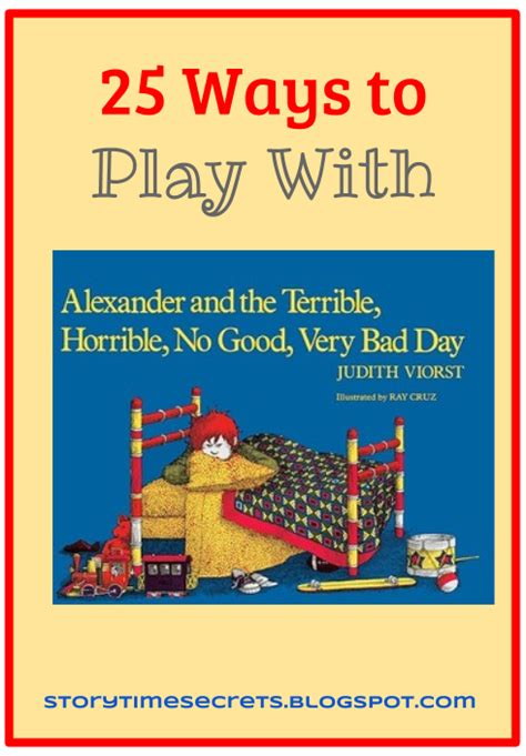Story Time Secrets 25 Ways To Play With Alexander And The Terrible, Horrible, No Good, Very Bad Day