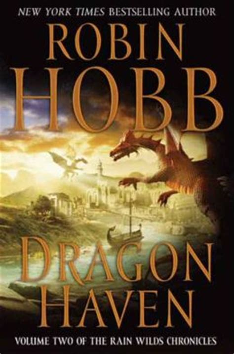 Dragon Haven (rain Wilds Chronicles #2) By Robin Hobb