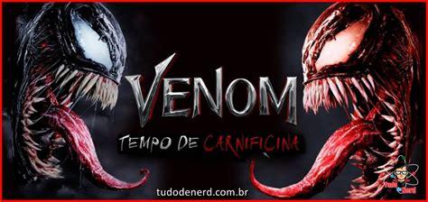Venom 2 Tempo De Carnificina Trailer Oficial Tudo De Nerd
