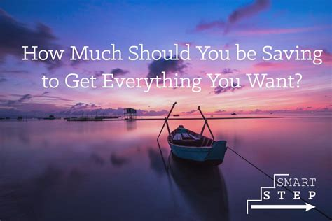 How Much Should You Be Saving To Get Everything You Want  Take A Smart Step