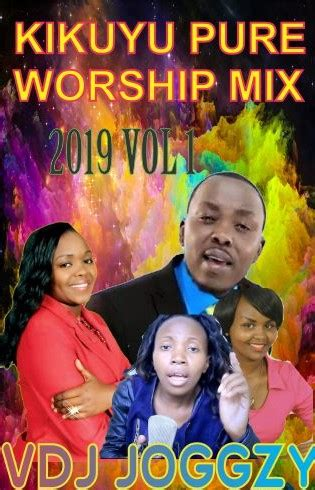 If you feel you have liked it dj zion254 mugithi gospel mix vol mp3 song then are you know download mp3, or mp4 file 100% free! KIKUYU PURE WORSHIP GOSPEL MIX 2019 BY VDJ JOGGZY - VDJ JOGGZY