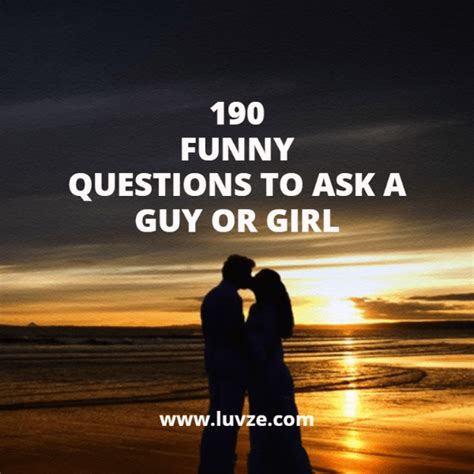 funny questions    guy girl   crush