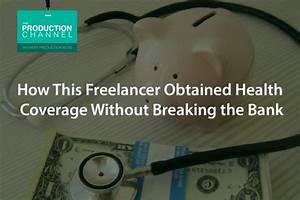How This Freelancer Obtained Health Coverage Without ...