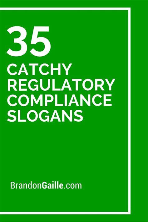 catchy regulatory compliance slogans regulatory
