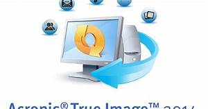 Acronis True Image 2014 Build 17 Activated Free Download