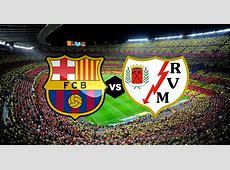 Barcelona Rayo Vallecano Tickets Packages Hospitality