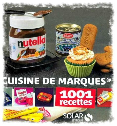 marque de cuisine cuisine de marques 1001 recettes dans la cuisine de