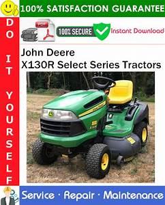 John Deere X130r Select Series Tractors Service Repair