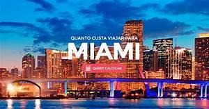 Miami, descubra todos os custos e dicas para viajar!