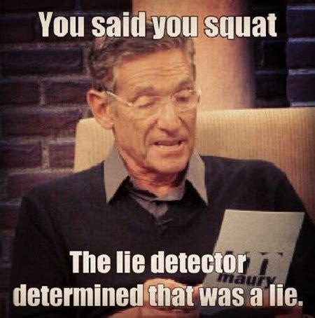 Lie Detector Test Meme - 39 best maury memes images on pinterest funny stuff lie detector and hilarious