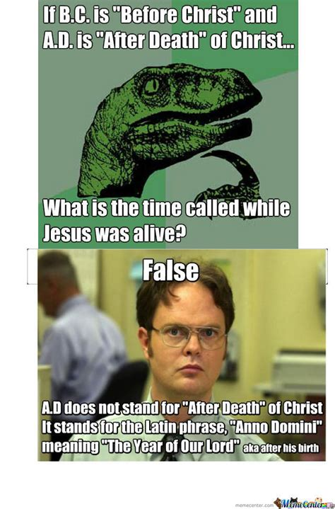Bc Memes - bc ad jesus christ by pingpongpewpew meme center