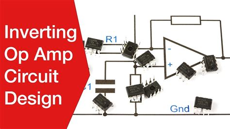 Amp Inverting Amplifier Circuit Design Operational