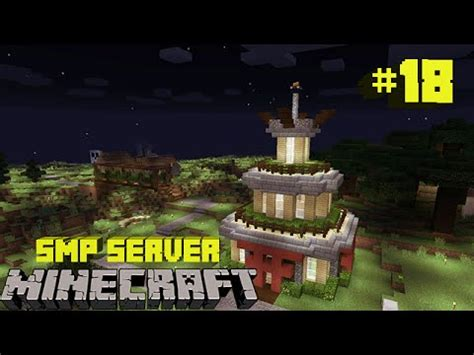 Minecraft Smp Server  #18  New Builds  Enchantment