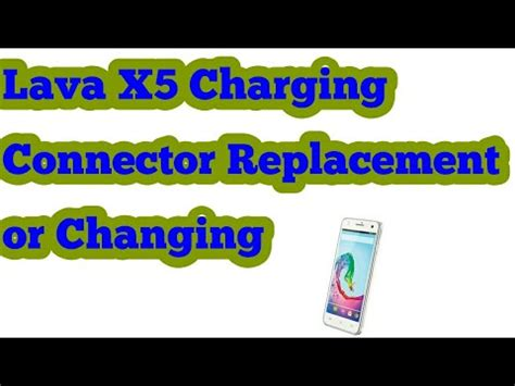 lava l not working lava x5 4g charging connector not working or damage