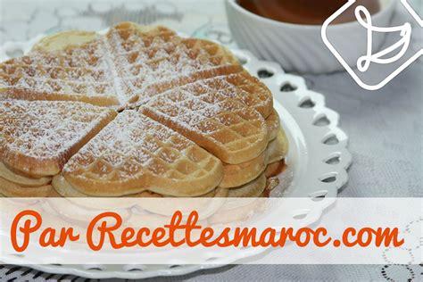 recette gaufres maison recettes maroc