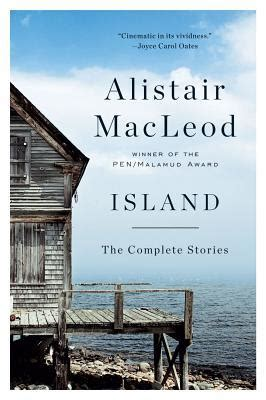 The Boat Quotes Alistair Macleod by Island The Complete Stories By Alistair Macleod