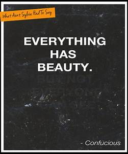 Beauty, Is, Everywhere, You, Are, You, Just, Have, To, Enjoy, It