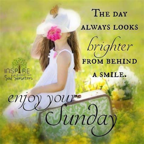 smile enjoy  sunday quotes pinterest happy