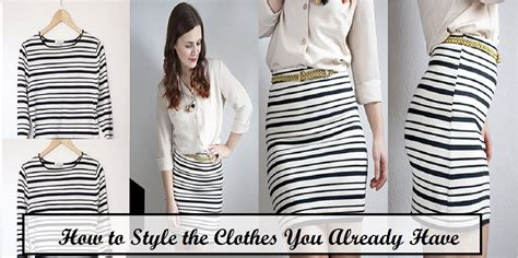 How to Style the Clothes You Already Have by angelmstyle