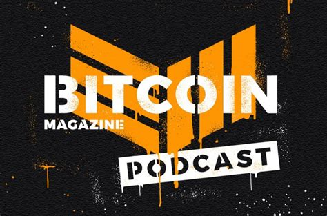 Mainstream news supports bitcoin fundamentals! Podcast: Bitcoin Schmitcoin on the Bitcoin Price - Bitcoin Magazine: Bitcoin News, Articles ...