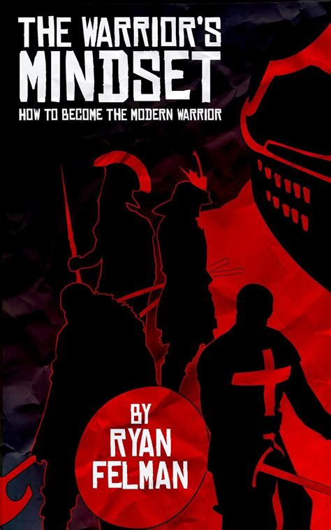The Warrior's Mindset: How to Become the Modern Warrior