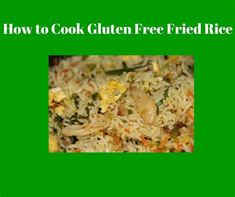 how to cook rice how to cook gluten free fried rice