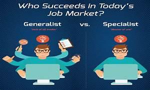 Generalist Vs Specialist  Who Succeeds In Today U0026 39 S Job Market