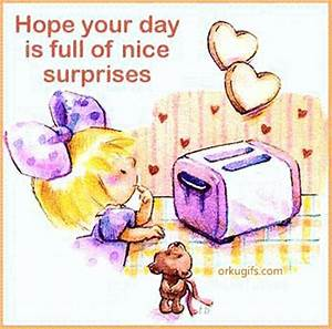 Hope your day is full of nice surprises - Images and Messages