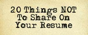 panash 20 things not to on your resume