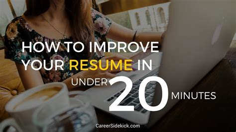 How To Improve Your Resume how to improve your resume in 20 minutes