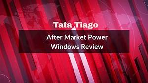 After Market Power Windows - Tata Tiago