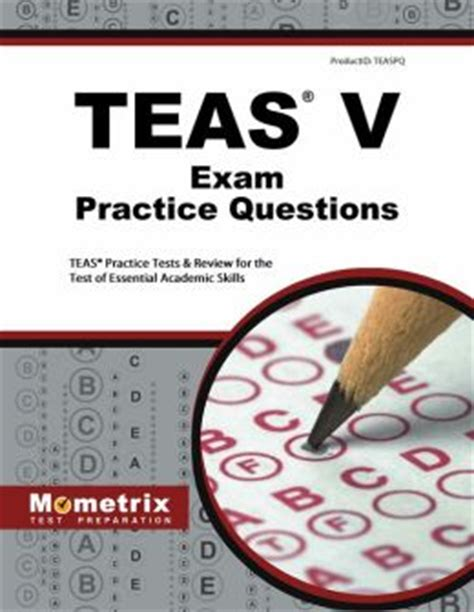 Teas Exam Practice Questions (first Set) Teas Practice Test & Review For The Test Of Essential