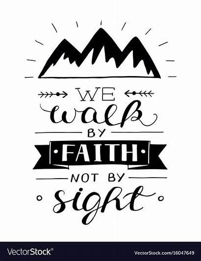 Faith Walk Sight Lettering Vector Hand