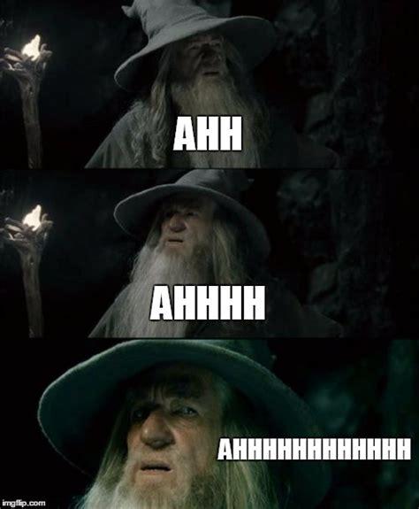 Ahh Meme - confused gandalf meme imgflip