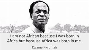 20 Quotes To Re... Dr Nkrumah Quotes