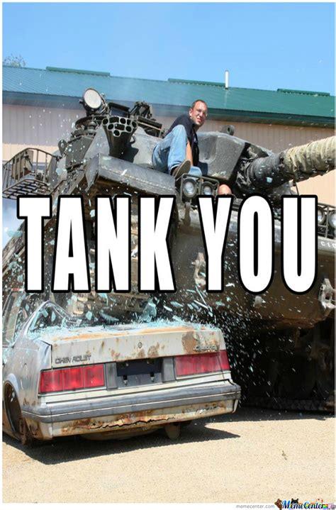 Tank Meme - tank you by iulik lilkil meme center