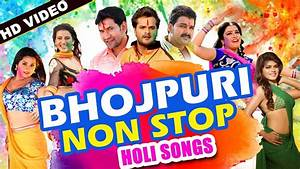 NON STOP HOLI SONG   BHOJPURI SUPERHIT HOLI SONGS   HD ...
