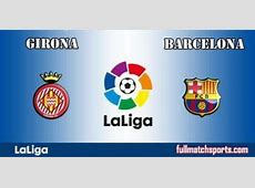 Girona vs Barcelona Full Match La Liga 201718