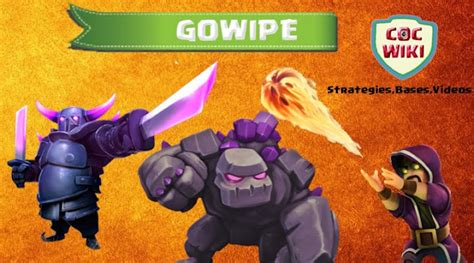 Modified Gowipe Attack by Gowipe Attack Strategy Guide For Town Th 8 9 10