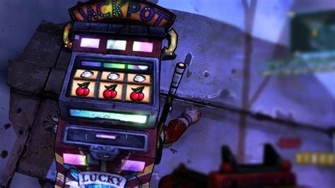 Borderlands 2 Slot Machine Gambling Guide