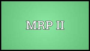 Mrp Ii Meaning