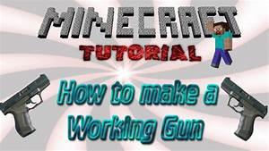 Minecraft Tutorial - How to make a working gun who shoots ...