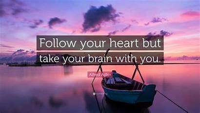 Heart Follow Brain Take Alfred Quote Adler