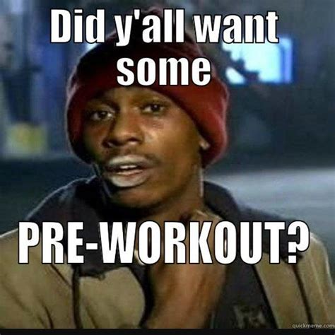 Pre Workout Meme - 25 best ideas about pre workout meme on pinterest funny gym humor funny fitness and gym humour