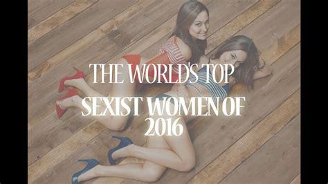 Sexist Women Of 2016 Youtube